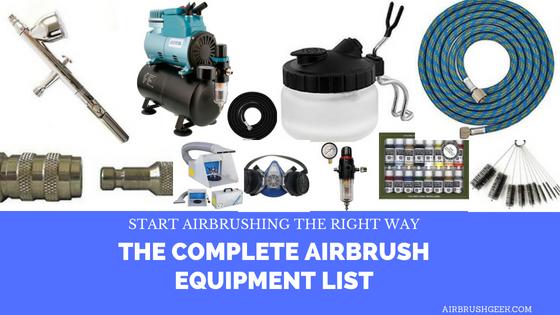 The complete Airbrush equipment list: Start airbrush right